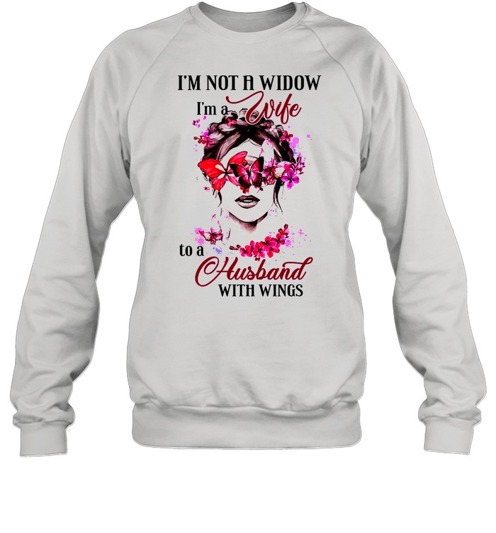 Im not a widow Im a wife to a Husband with wings shirt Unisex Sweatshirt