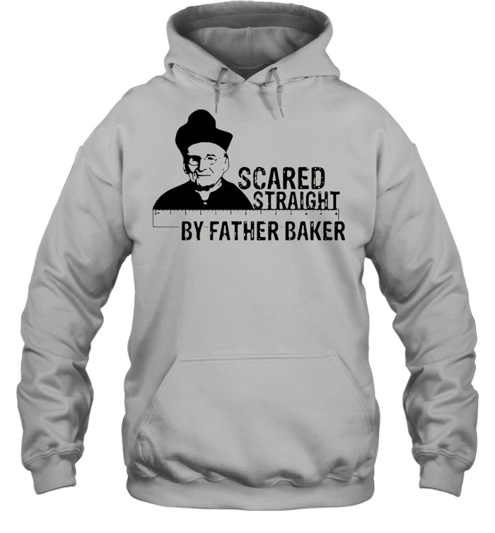 Nelson Baker scared straight by father baker shirt Unisex Hoodie