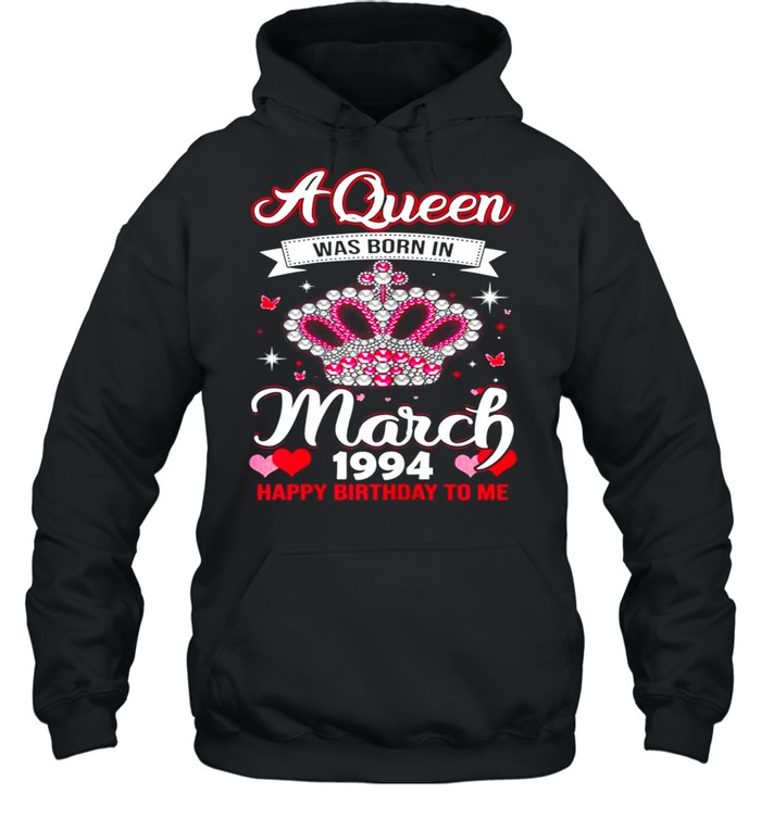 Queens Are Born In March 1994 Queens 27th Birthday For Girl shirt Unisex Hoodie