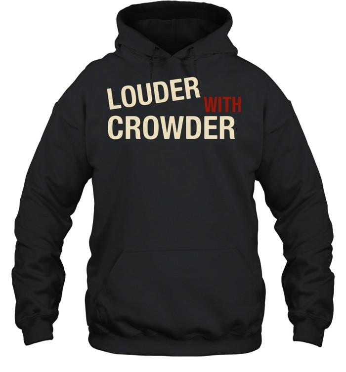 Louder with crowder shirt Unisex Hoodie