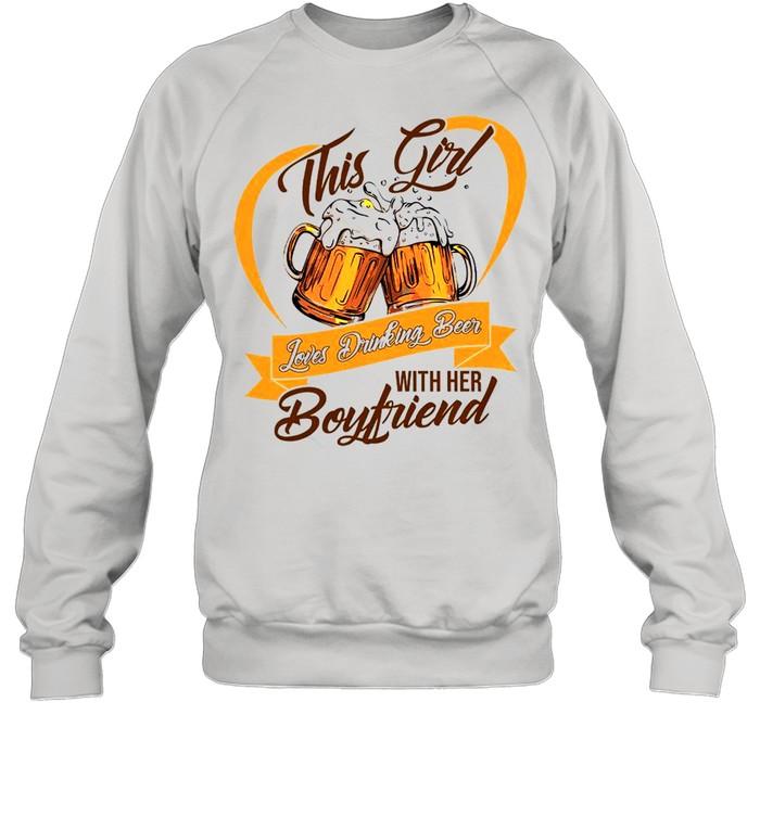 This Girl Loves Drinking Beer With Her Boyfriend shirt Unisex Sweatshirt