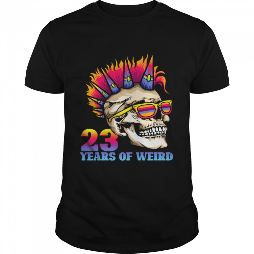 23rd Birthday 23 Years Of Weird Skull Gothic Goth Punk shirt