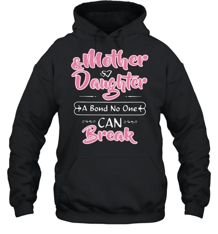 Mother Daughter I Bond No One Can Break  Unisex Hoodie