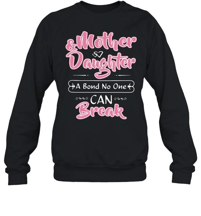 Mother Daughter I Bond No One Can Break  Unisex Sweatshirt
