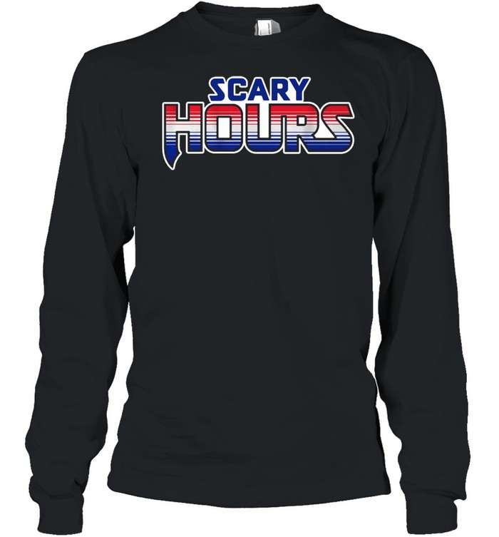 Scary hours shirt Long Sleeved T-shirt