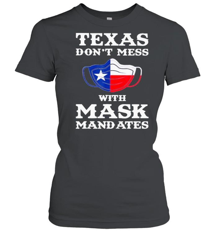 Texas Don't Mess With Mask Mandates shirt Classic Women's T-shirt