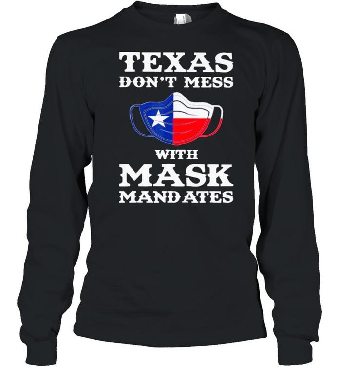 Texas Don't Mess With Mask Mandates shirt Long Sleeved T-shirt