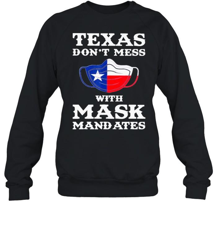 Texas Don't Mess With Mask Mandates shirt Unisex Sweatshirt