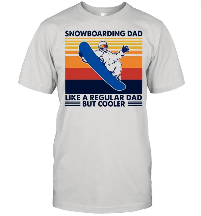 Snowboarding Dad Like A Regular Dad But Cooler Vintage shirt