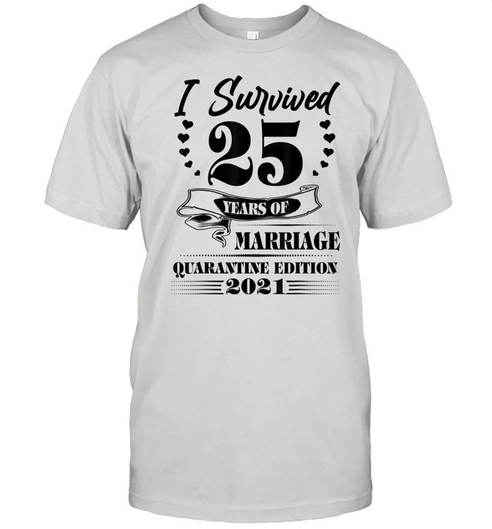 25th Wedding Anniversary Quarantine 2021 Couples For Her Him Shirt