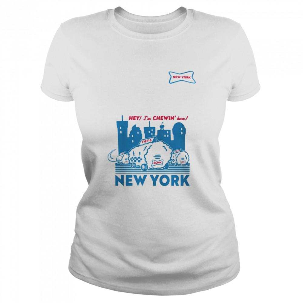 Sonic hey I'm chewin' here New York shirt Classic Women's T-shirt