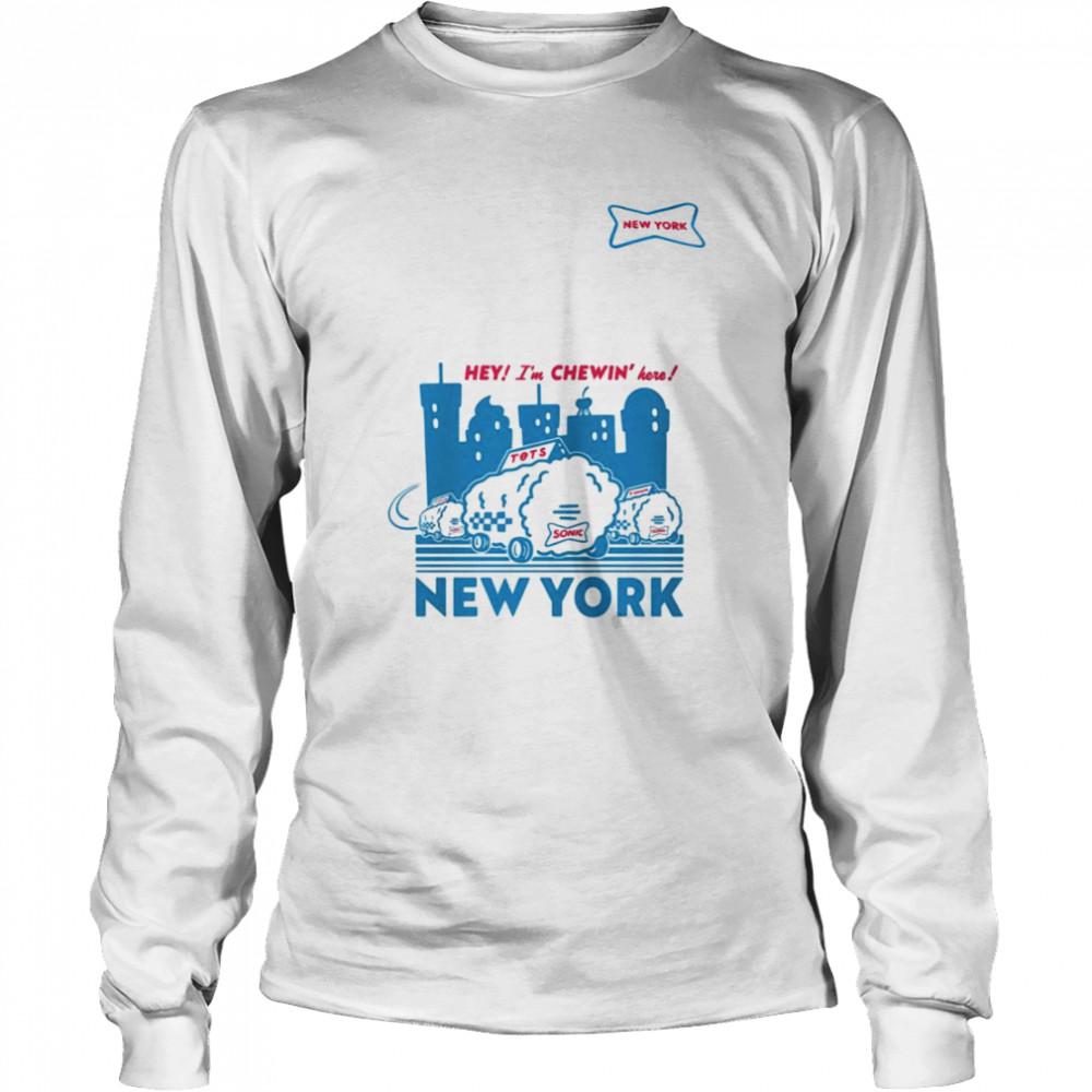 Sonic hey I'm chewin' here New York shirt Long Sleeved T-shirt