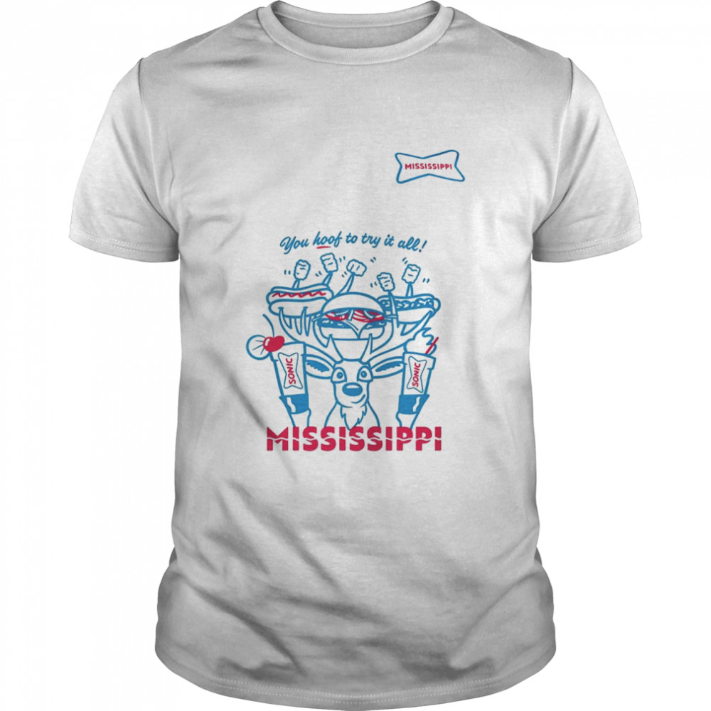 Sonic you hoof to try it all Mississippi shirt