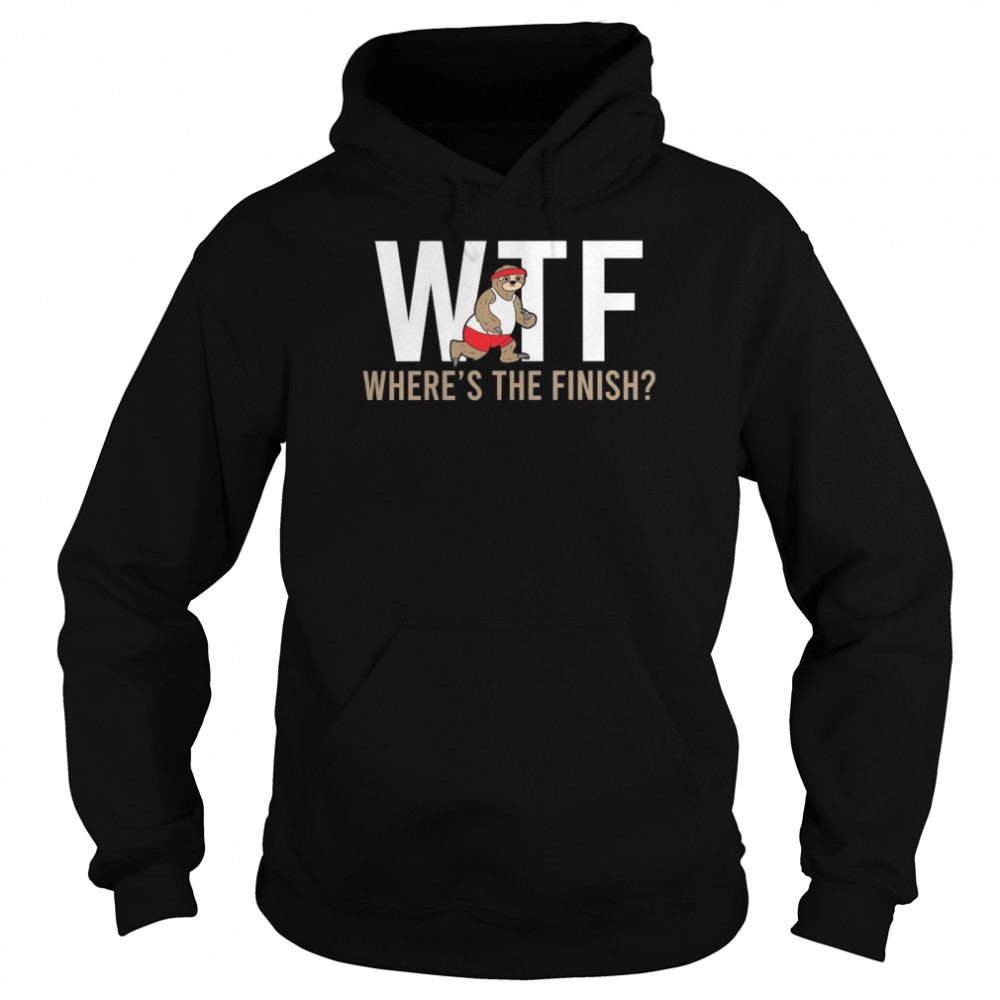 Sloth Wtf Where's The Finish shirt Unisex Hoodie