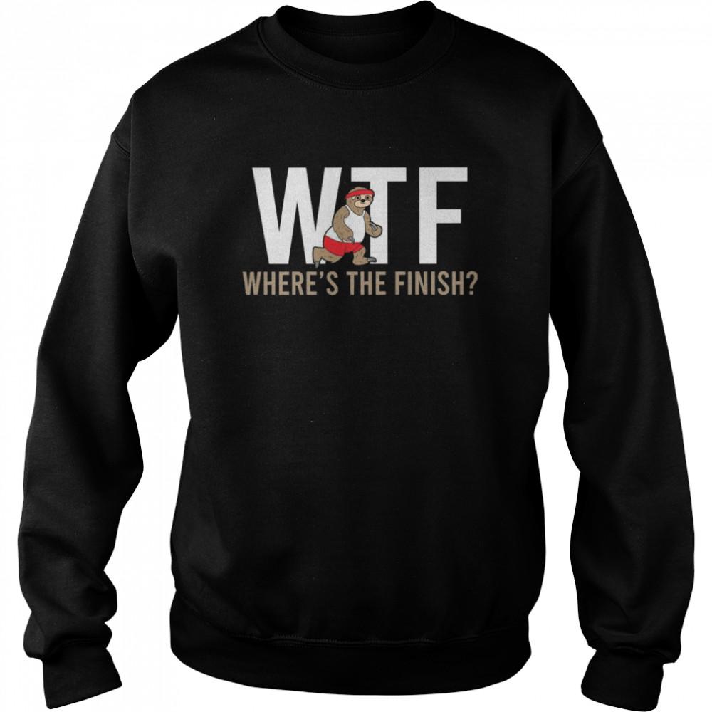 Sloth Wtf Where's The Finish shirt Unisex Sweatshirt