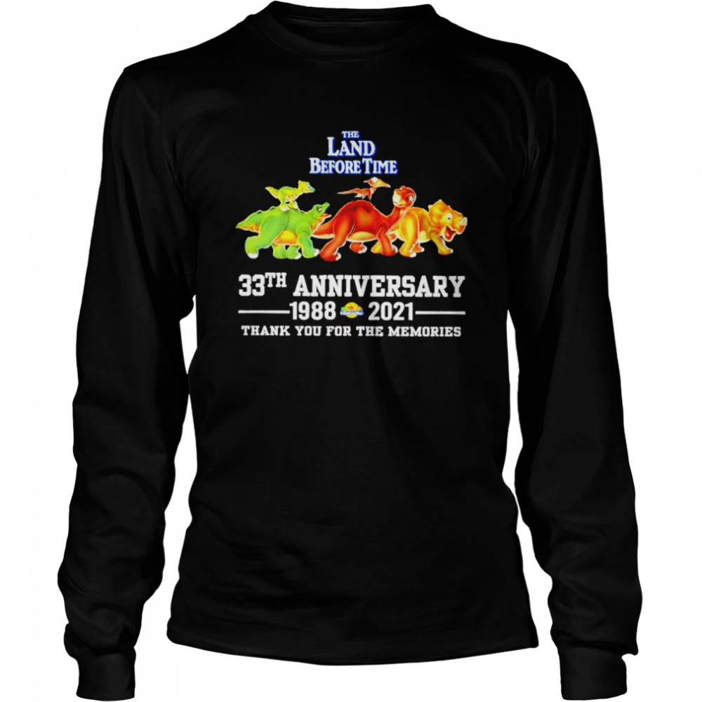 The land before time 33th anniversary 1988-2021 thank you for the memories shirt Long Sleeved T-shirt