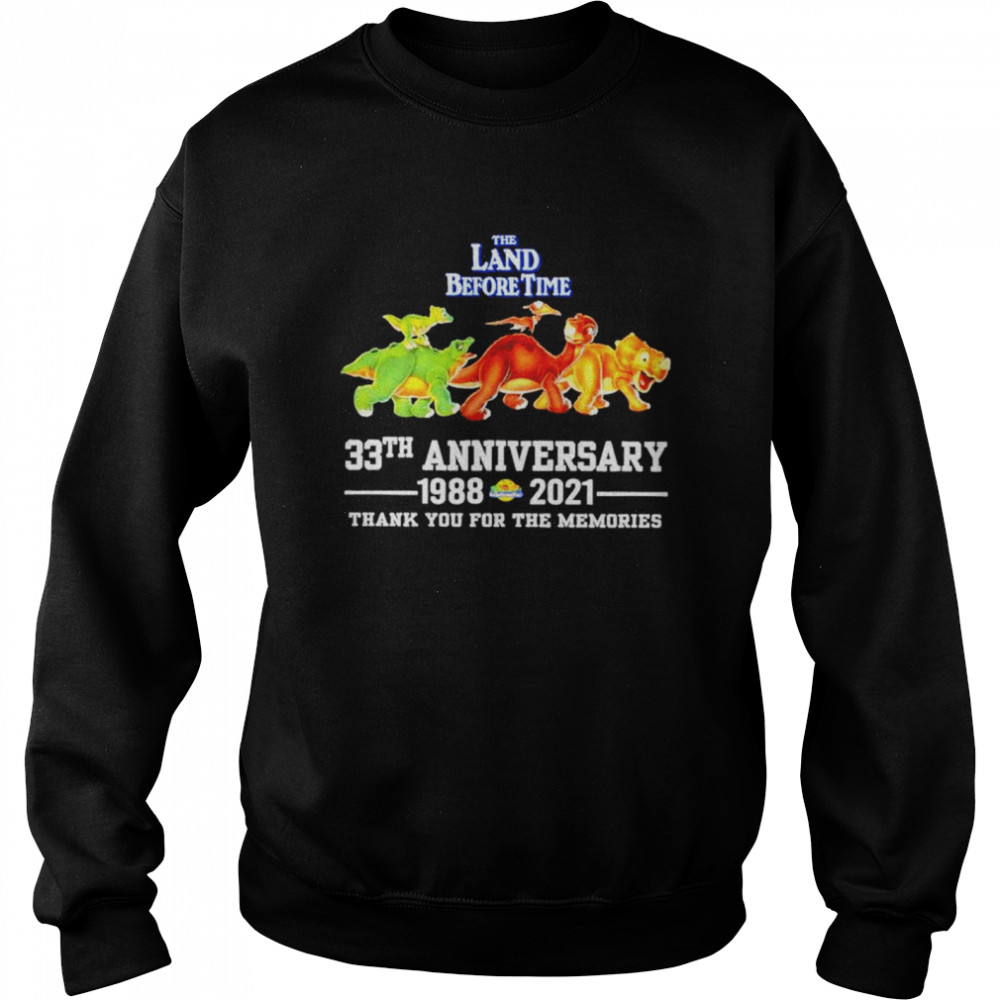 The land before time 33th anniversary 1988-2021 thank you for the memories shirt Unisex Sweatshirt