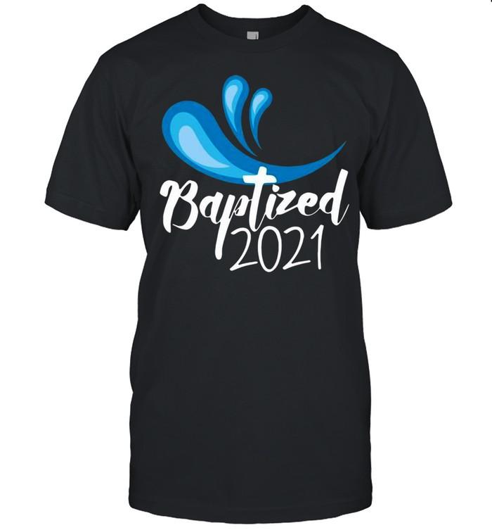Baptized 2021 T-shirt