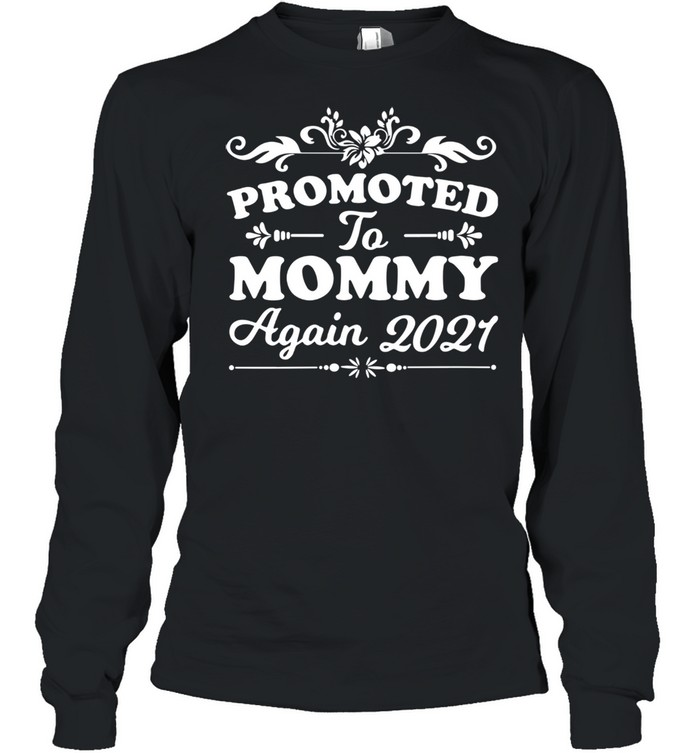 Promoted to mommy again 2021 shirt Long Sleeved T-shirt