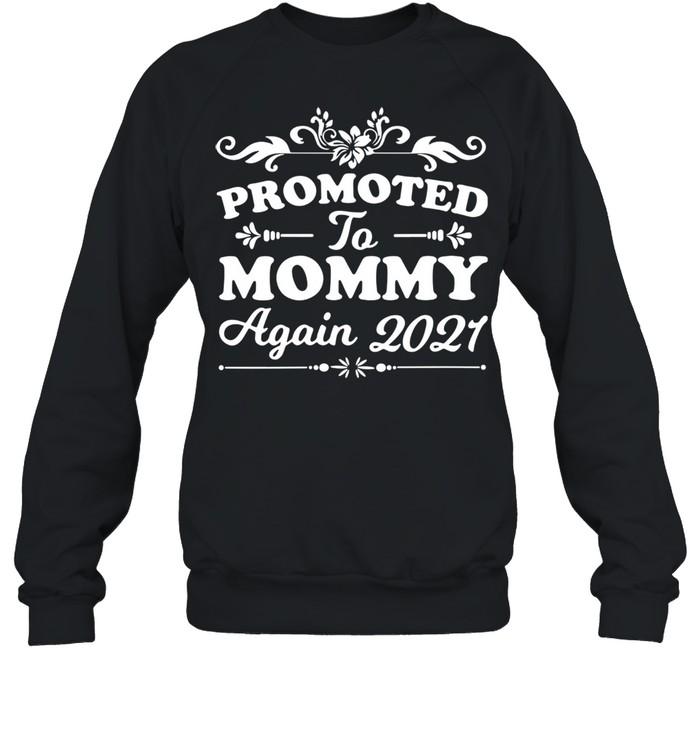 Promoted to mommy again 2021 shirt Unisex Sweatshirt