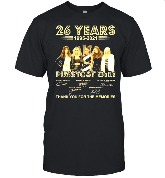 Pussycat dolls 26 years 1995 2021 thank you for the memories shirt