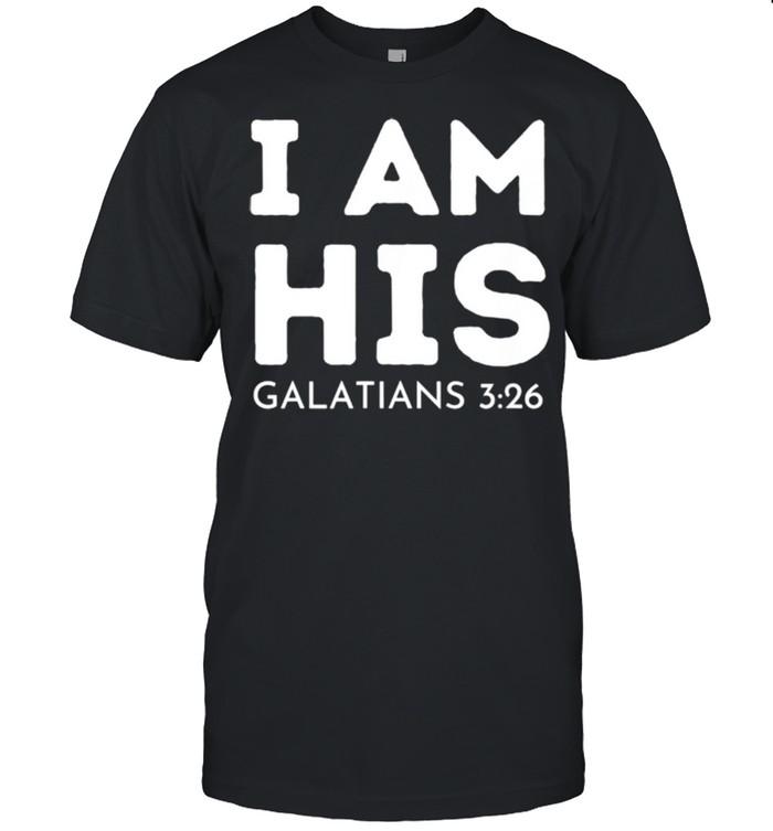 I Am His Galatians 326 shirt