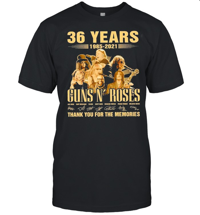 36 Years 1985 2021 Ofthe Guns N' Roses Signatures Thank You For The Memories shirt