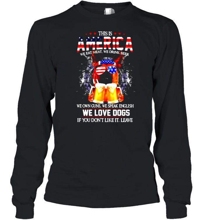 German Shepherd This is America we eat meat we drink beer shirt Long Sleeved T-shirt
