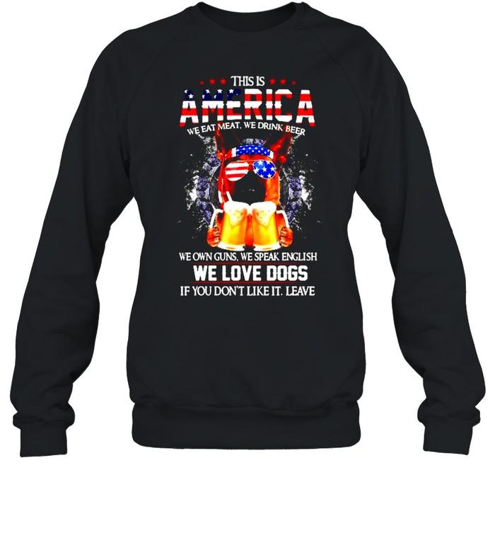 German Shepherd This is America we eat meat we drink beer shirt Unisex Sweatshirt