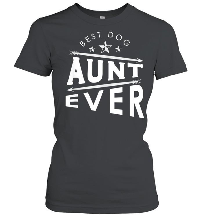 Best dog aunt ever shirt Classic Women's T-shirt