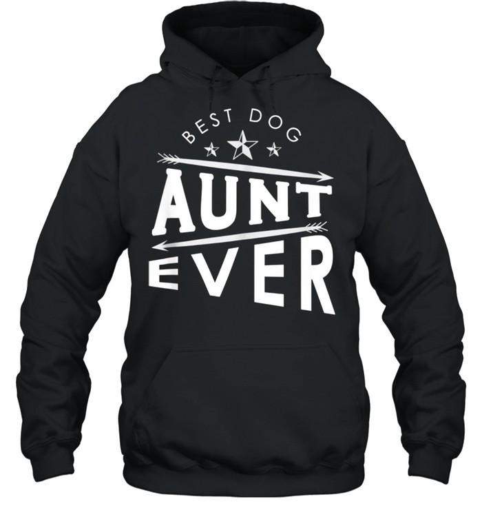 Best dog aunt ever shirt Unisex Hoodie