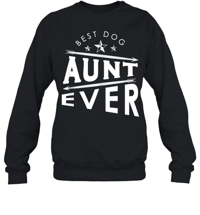Best dog aunt ever shirt Unisex Sweatshirt