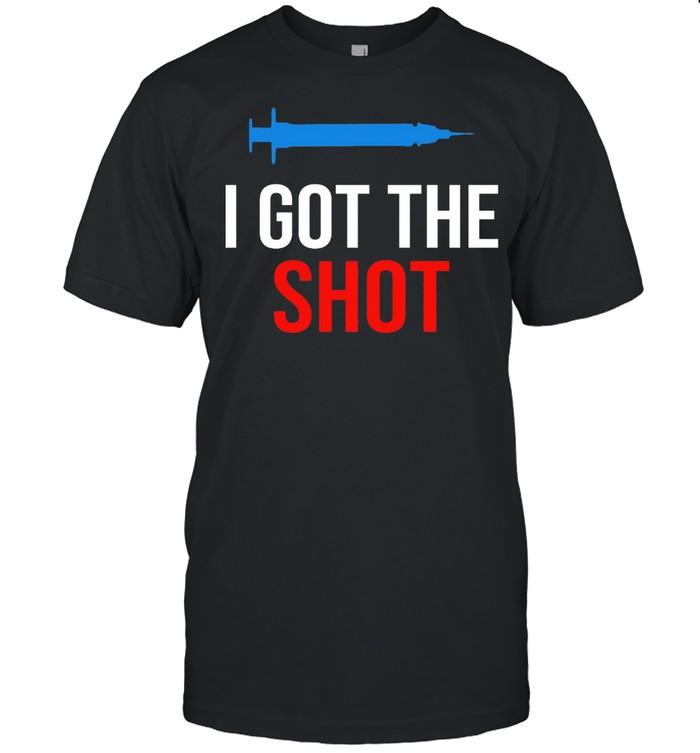 Vaccination I Got The Shot shirt