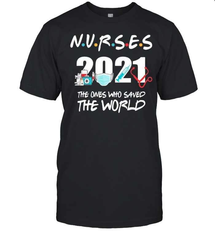 Nurses 2021 Vaccine Mask The Ones Who Saved The World shirt