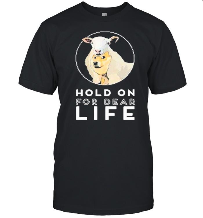 Dogecoin Hold On For Dear Life shirt