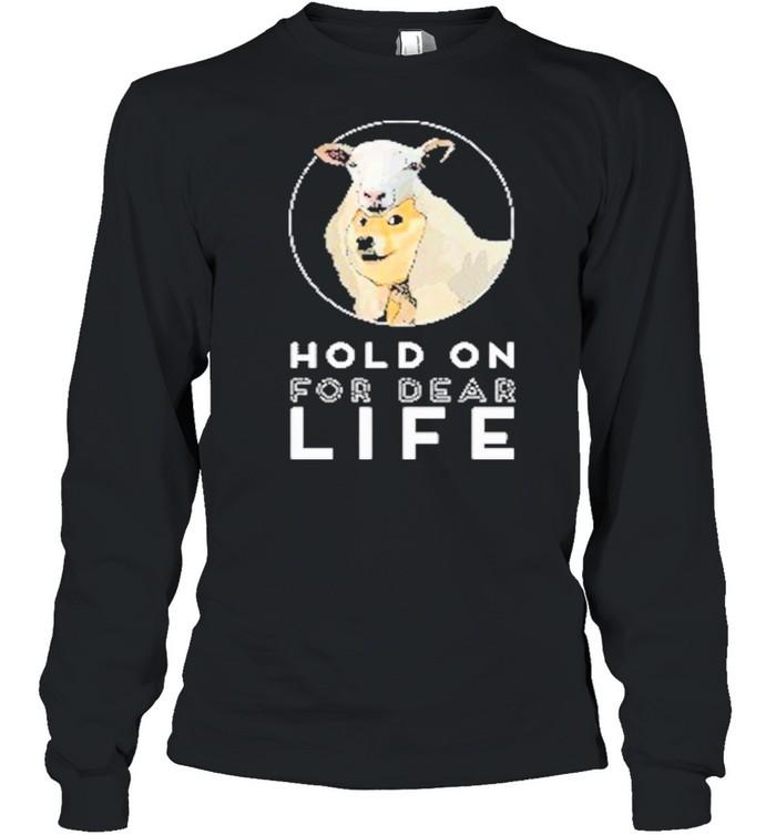 Dogecoin Hold On For Dear Life shirt Long Sleeved T-shirt