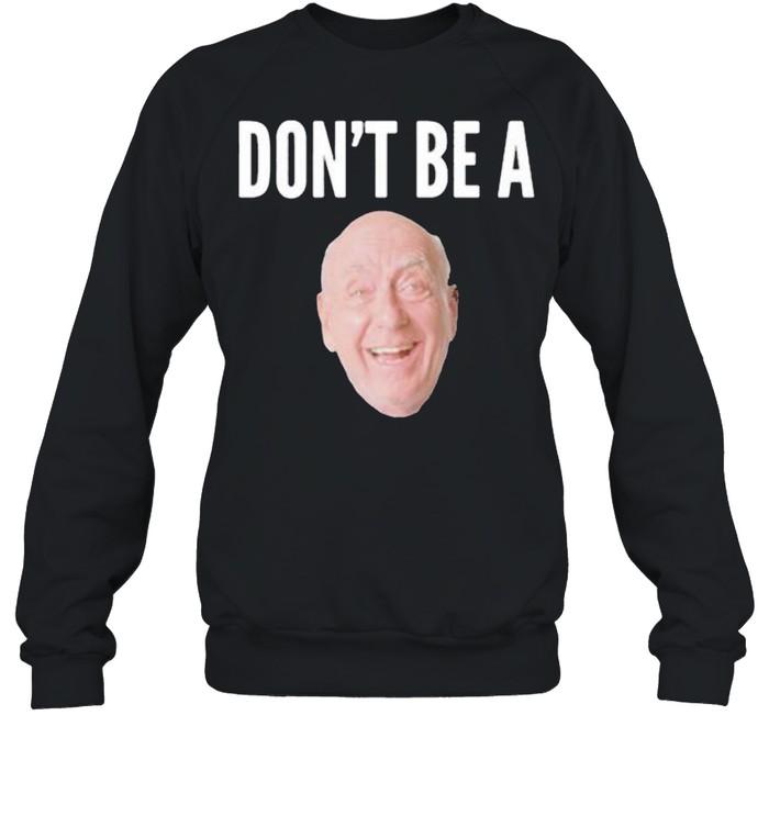 Don't Be A Dick shirt Unisex Sweatshirt