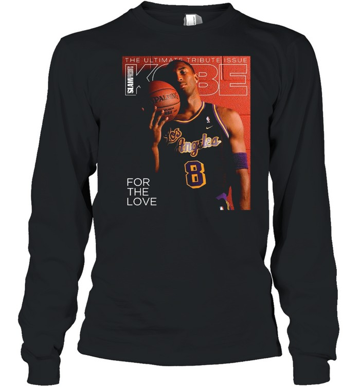 The Ultimate Tribute Issue Slam Presents Kobe for the love shirt Long Sleeved T-shirt