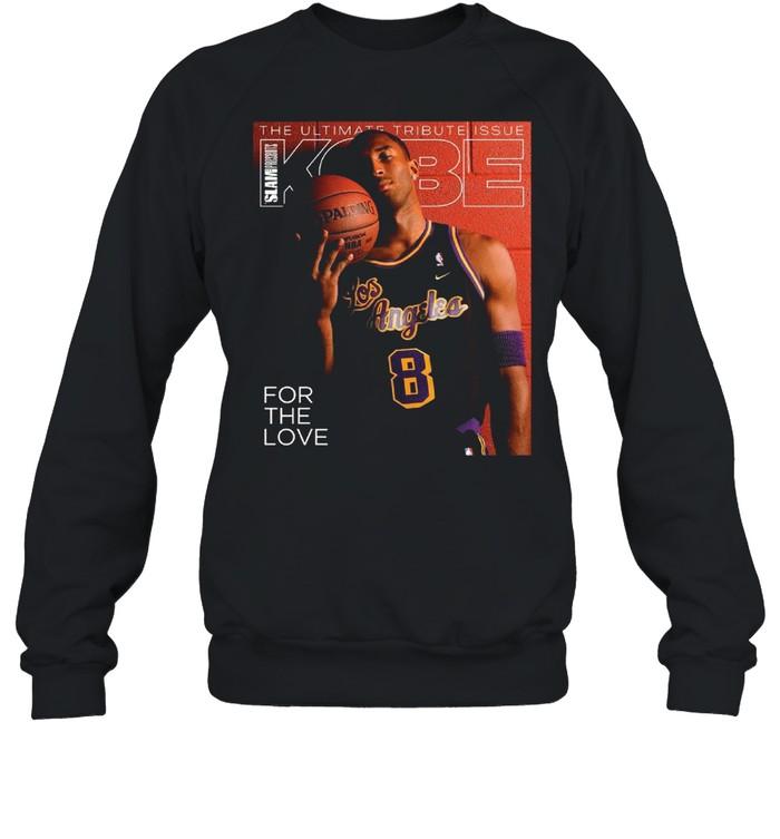 The Ultimate Tribute Issue Slam Presents Kobe for the love shirt Unisex Sweatshirt