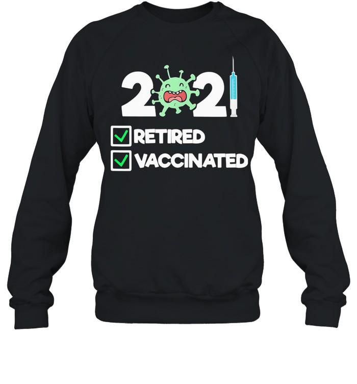 'm Retired and Vaccinated 2021  Unisex Sweatshirt