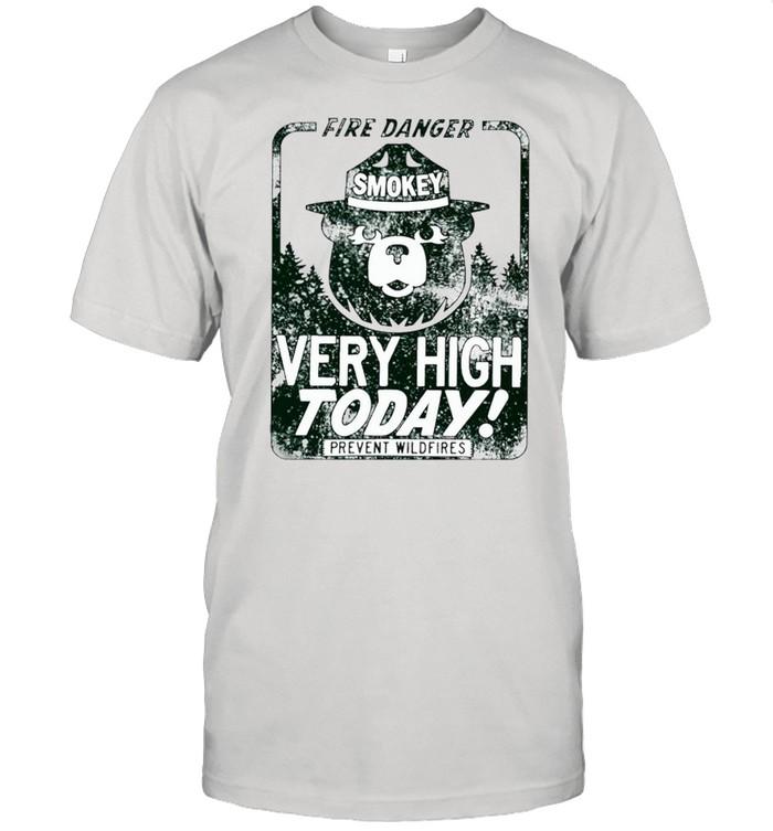 Fire danger very high today shirt