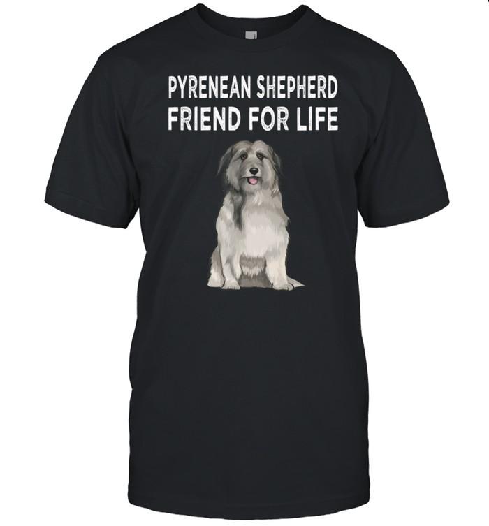 Pyrenean Shepherd Friend For Life Dog Friendship shirt