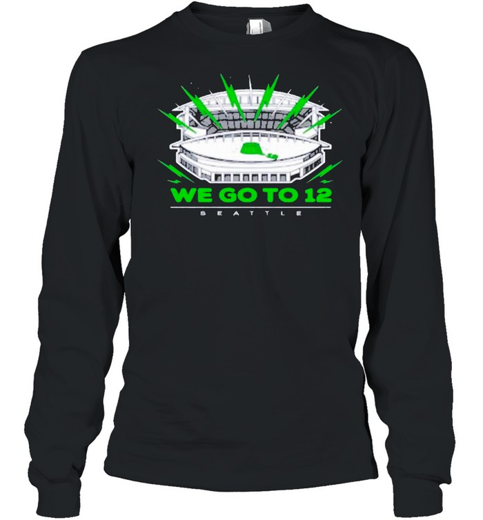 """""""We Go To 12"""" Seattle Seahawks shirt Long Sleeved T-shirt"""