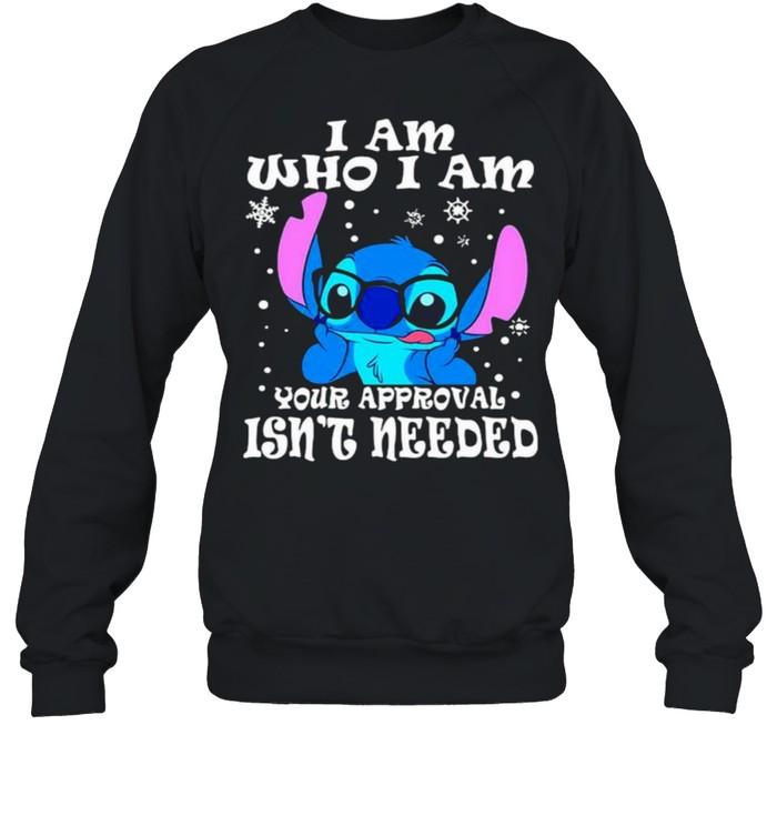 I am who i am your approval isnt needed stitch shirt Unisex Sweatshirt