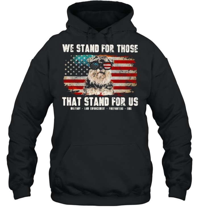 We Stand For Those That Stand For Us Schauzer American Flag  Unisex Hoodie