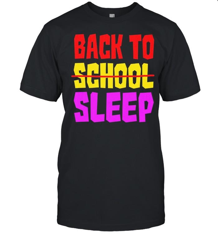 Back to sleep back to school students shirt
