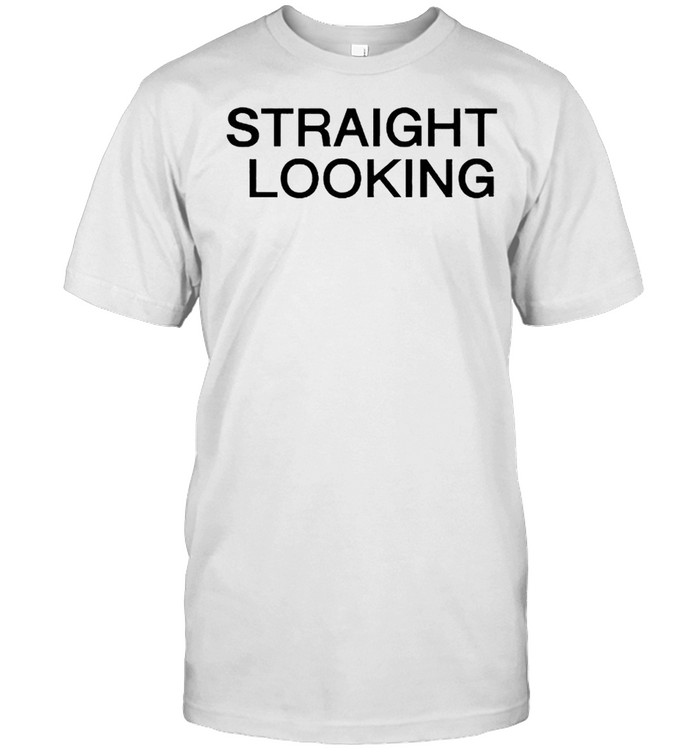 Straight Looking boss project shirt