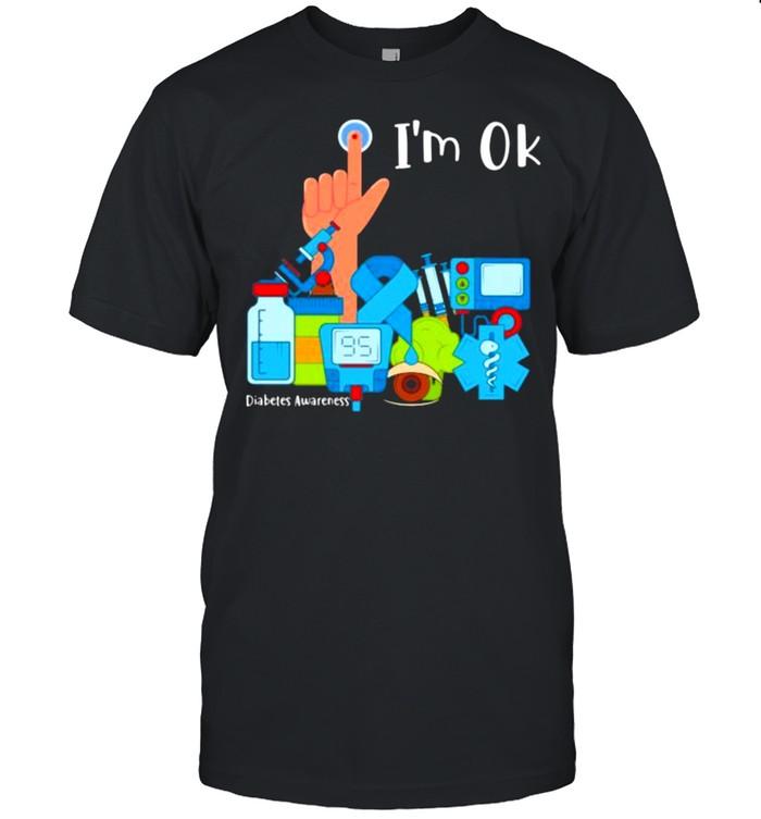 I'm Ok Diabetes Awareness Shirt