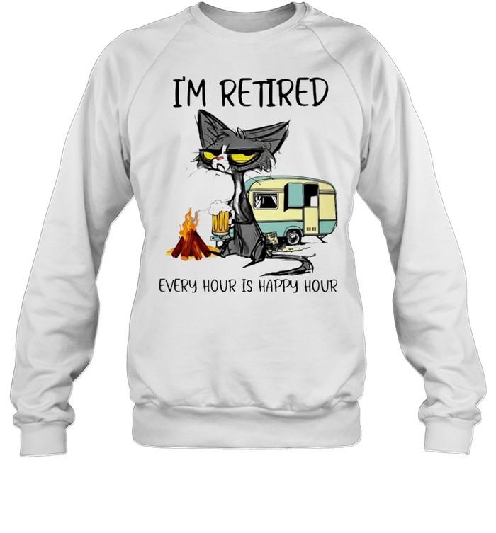 Cat I'm retired every hour is happy hour shirt Unisex Sweatshirt