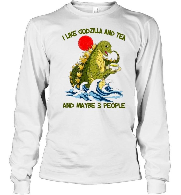 I like godzilla and tea and maybe 3 people shirt Long Sleeved T-shirt